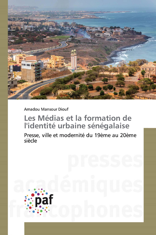 Les Médias et la formation de l'identité urbaine sénégalaise