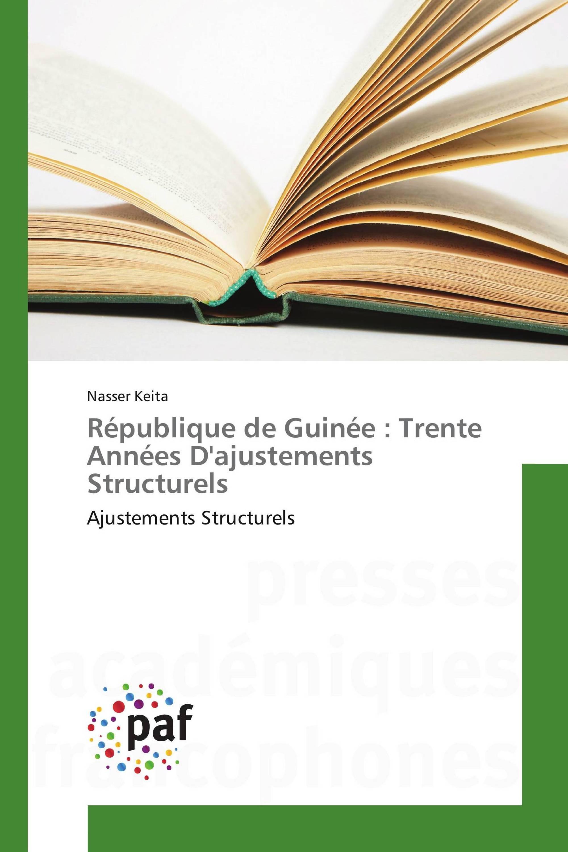 République de Guinée : Trente Années D'ajustements Structurels
