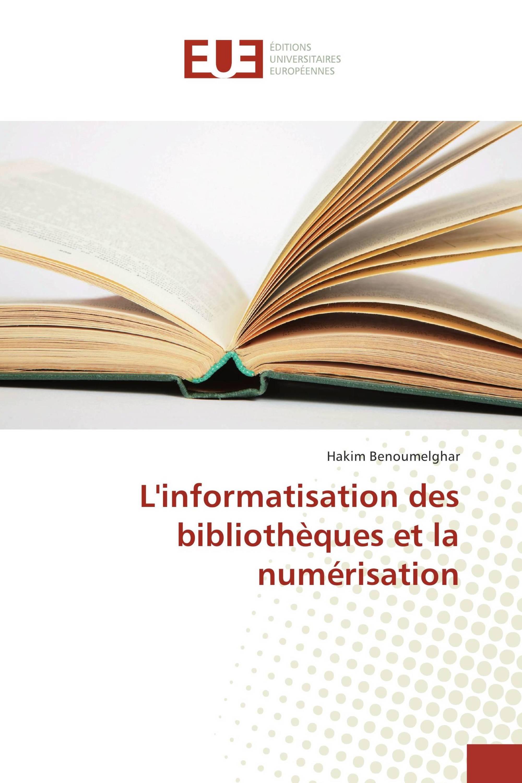 L'informatisation des bibliothèques et la numérisation