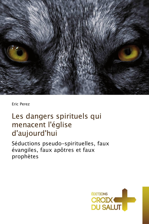 Les dangers spirituels qui menacent l'église d'aujourd'hui