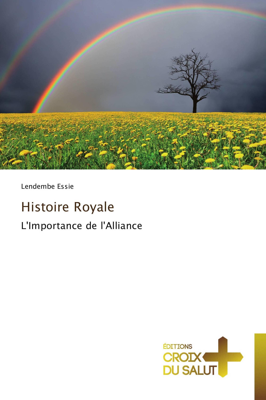 Histoire Royale