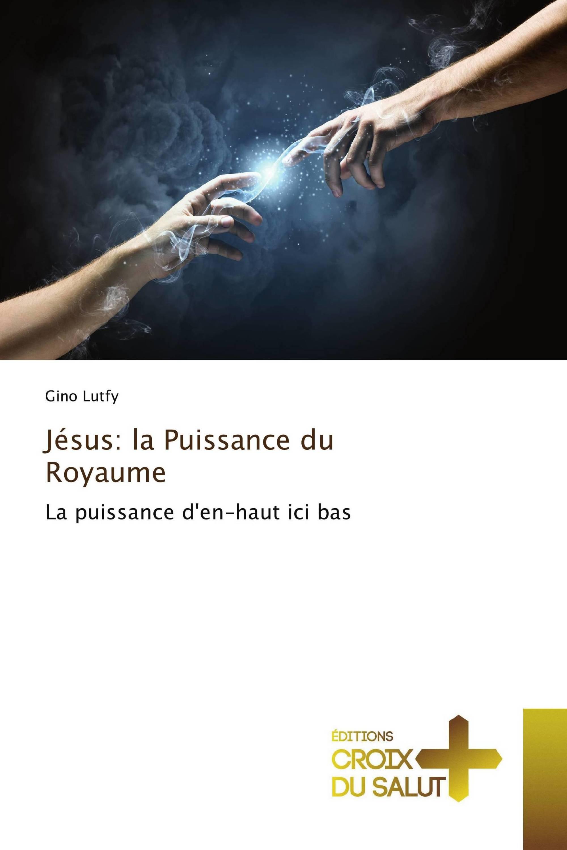 Jésus: la Puissance du Royaume
