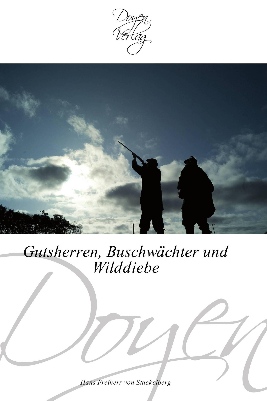 Gutsherren, Buschwächter und Wilddiebe