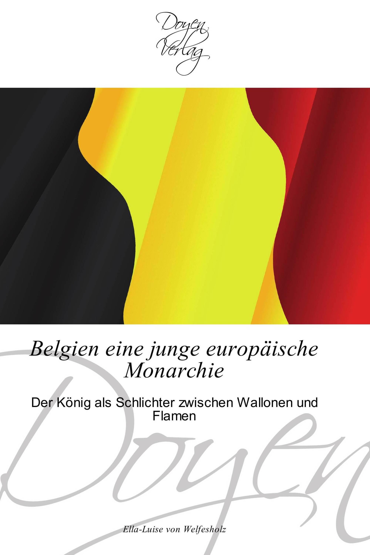 Belgien eine junge europäische Monarchie
