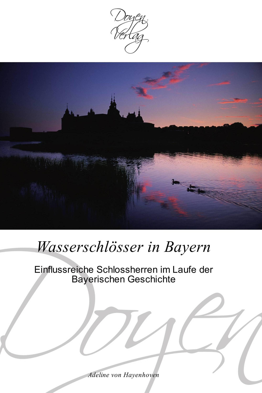 Wasserschlösser in Bayern