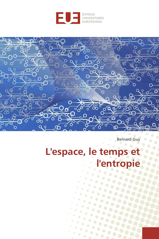 L'espace, le temps et l'entropie