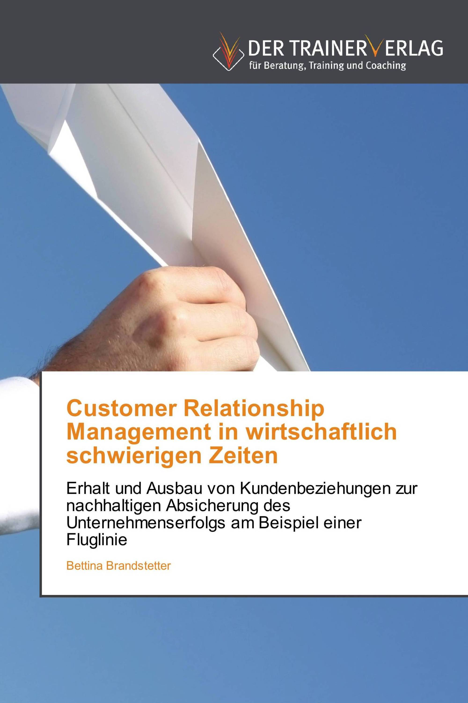 Customer Relationship Management in wirtschaftlich schwierigen Zeiten