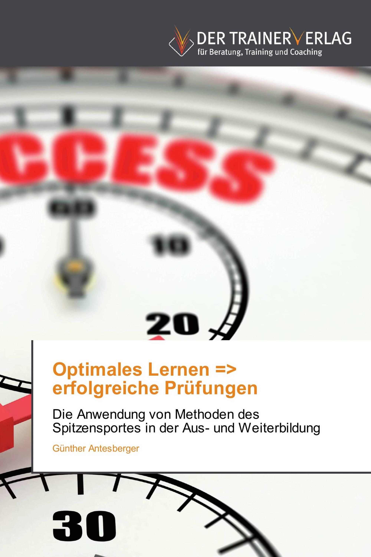 Optimales Lernen => erfolgreiche Prüfungen