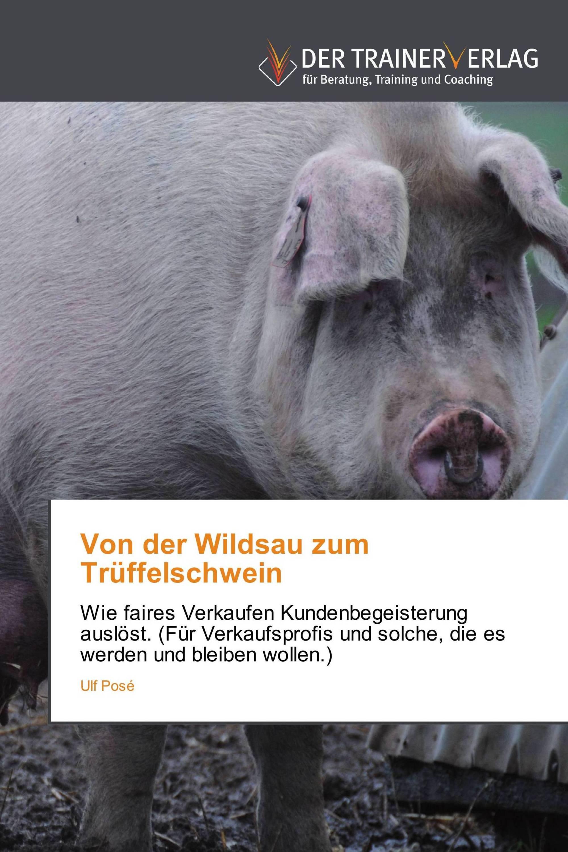 Von der Wildsau zum Trüffelschwein