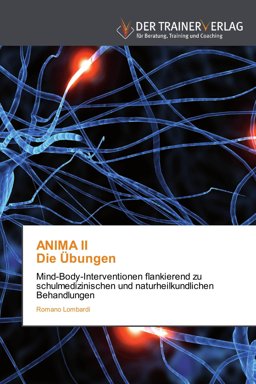 ANIMA II  Die Übungen