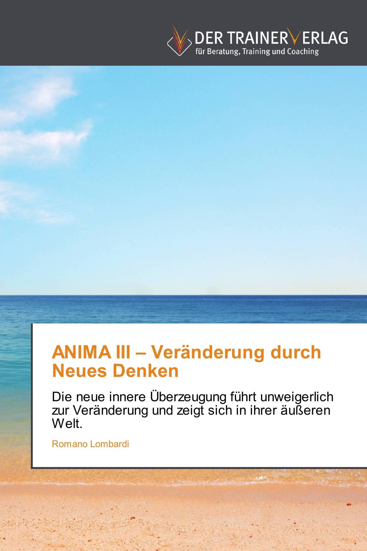 ANIMA III – Veränderung durch Neues Denken