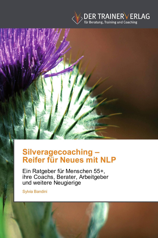 Silveragecoaching – Reifer für Neues mit NLP