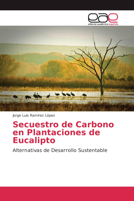 Secuestro de Carbono en Plantaciones de Eucalipto