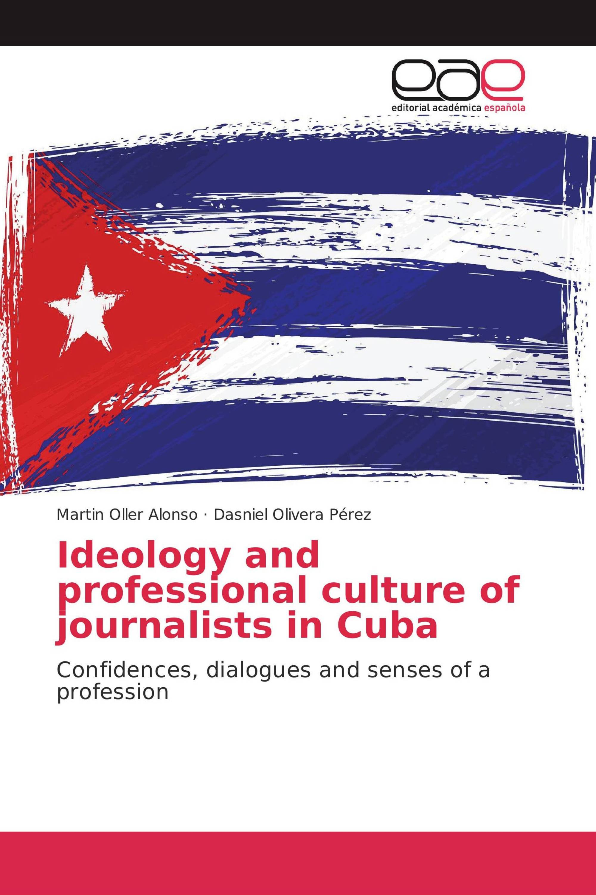 Ideology and professional culture of journalists in Cuba