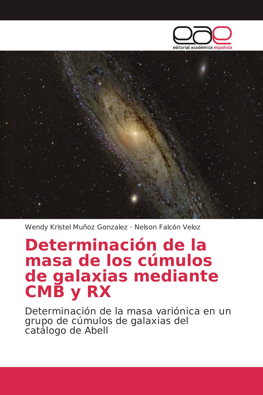 Determinación de la masa de los cúmulos de galaxias mediante CMB y RX