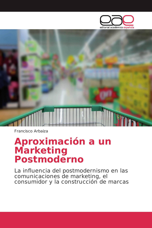 Aproximación a un Marketing Postmoderno