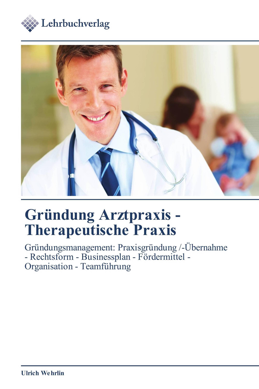 Gründung  Arztpraxis -   Therapeutische Praxis