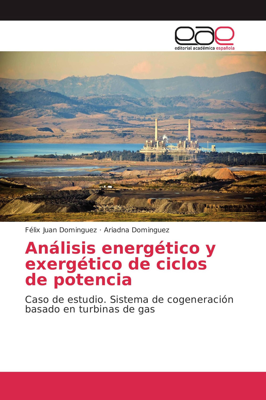Análisis energético y exergético de ciclos de potencia