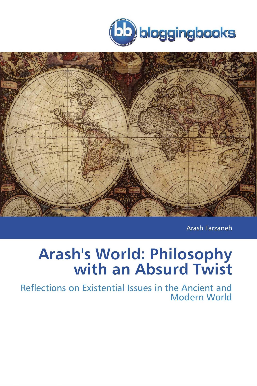 Arash's World: Philosophy with an Absurd Twist