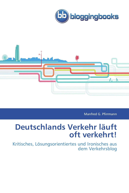 Deutschlands Verkehr läuft oft verkehrt!