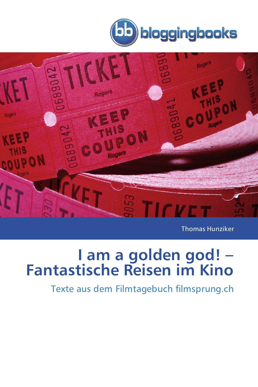I am a golden god! –  Fantastische Reisen im Kino
