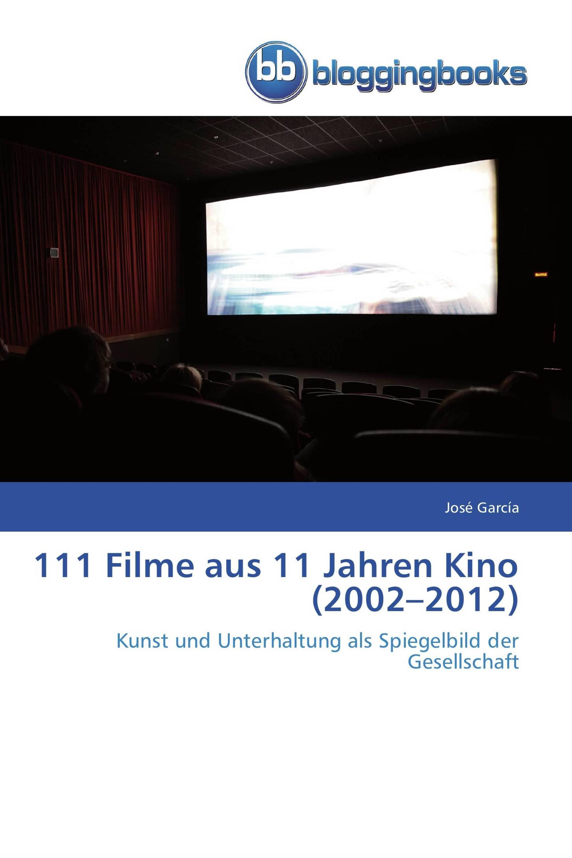 111 Filme aus 11 Jahren Kino (2002–2012)