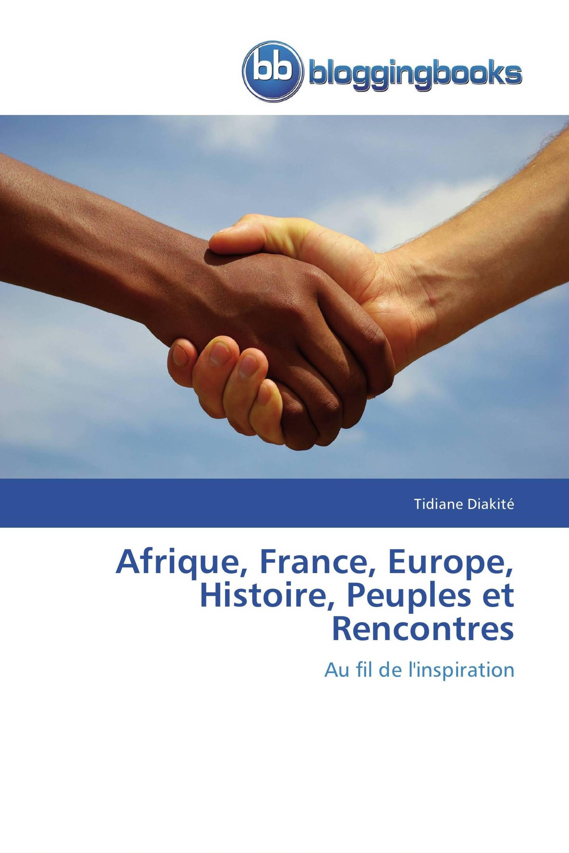 Afrique, France, Europe, Histoire, Peuples et Rencontres