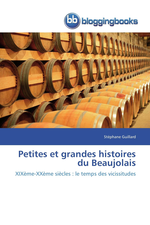 Petites et grandes histoires du Beaujolais