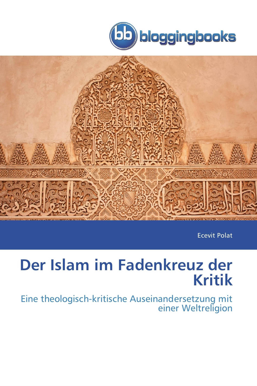 Der Islam im Fadenkreuz der Kritik