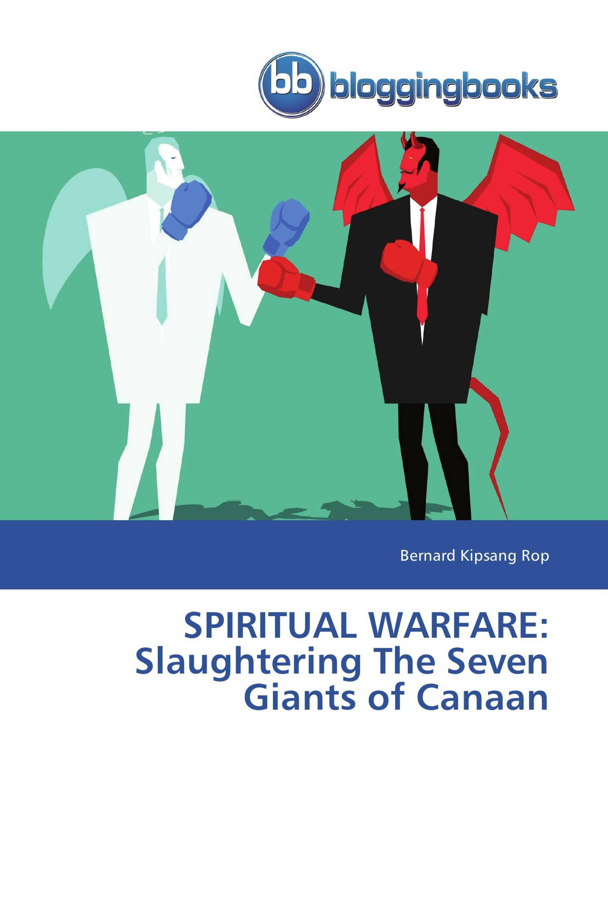 SPIRITUAL WARFARE: Slaughtering The Seven Giants of Canaan