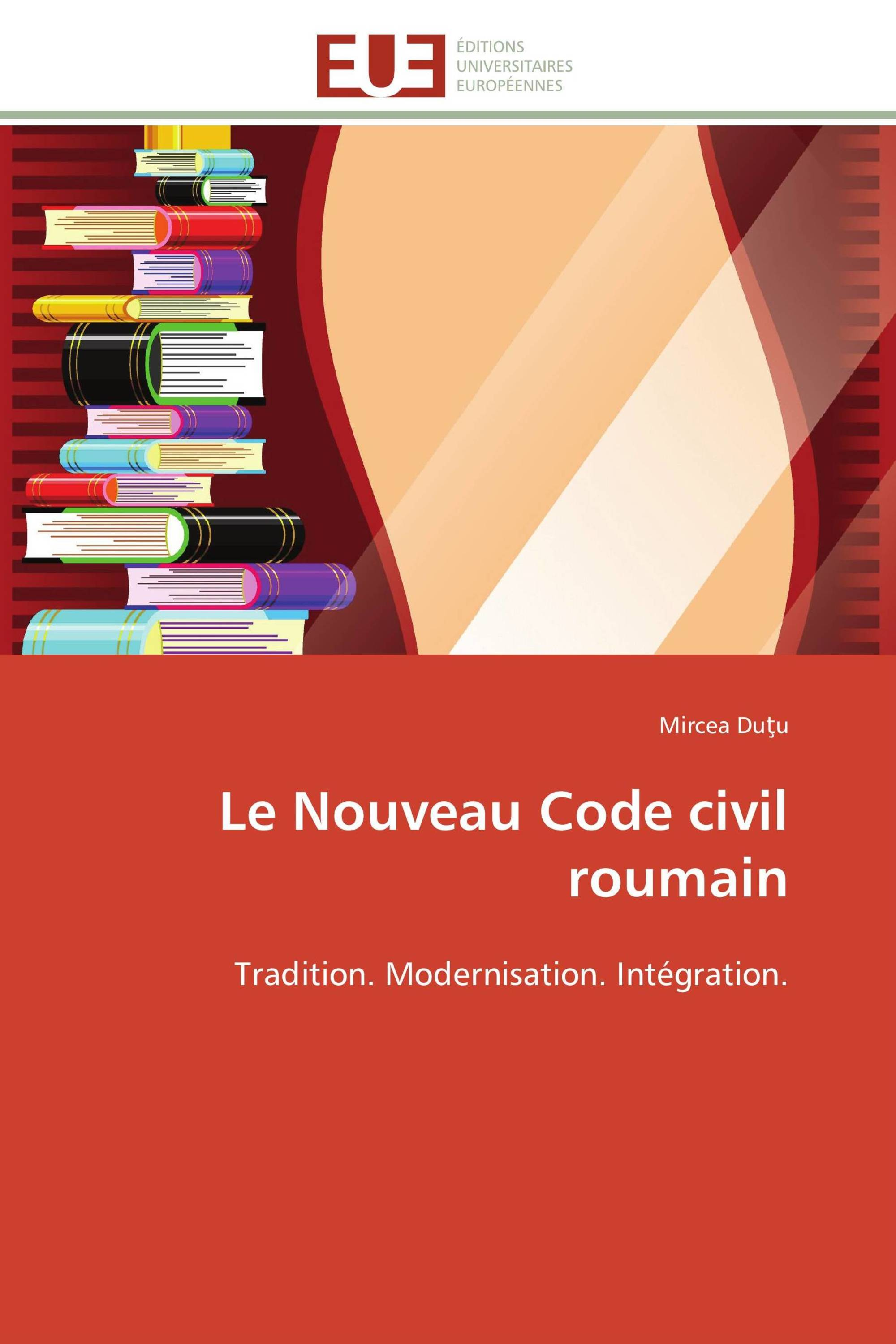 Le nouveau code civil roumain 978 3 8417 8117 8 9783841781178 3841781179 - Prescription trentenaire code civil ...