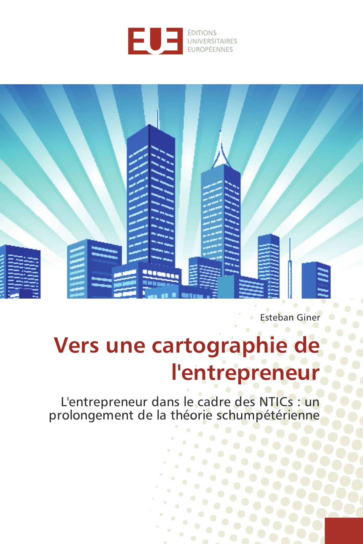 Vers une cartographie de l'entrepreneur
