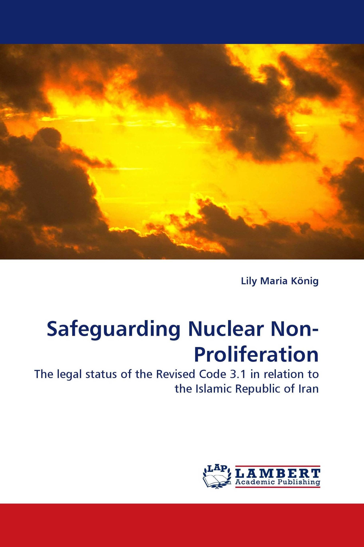 Safeguarding Nuclear Non-Proliferation
