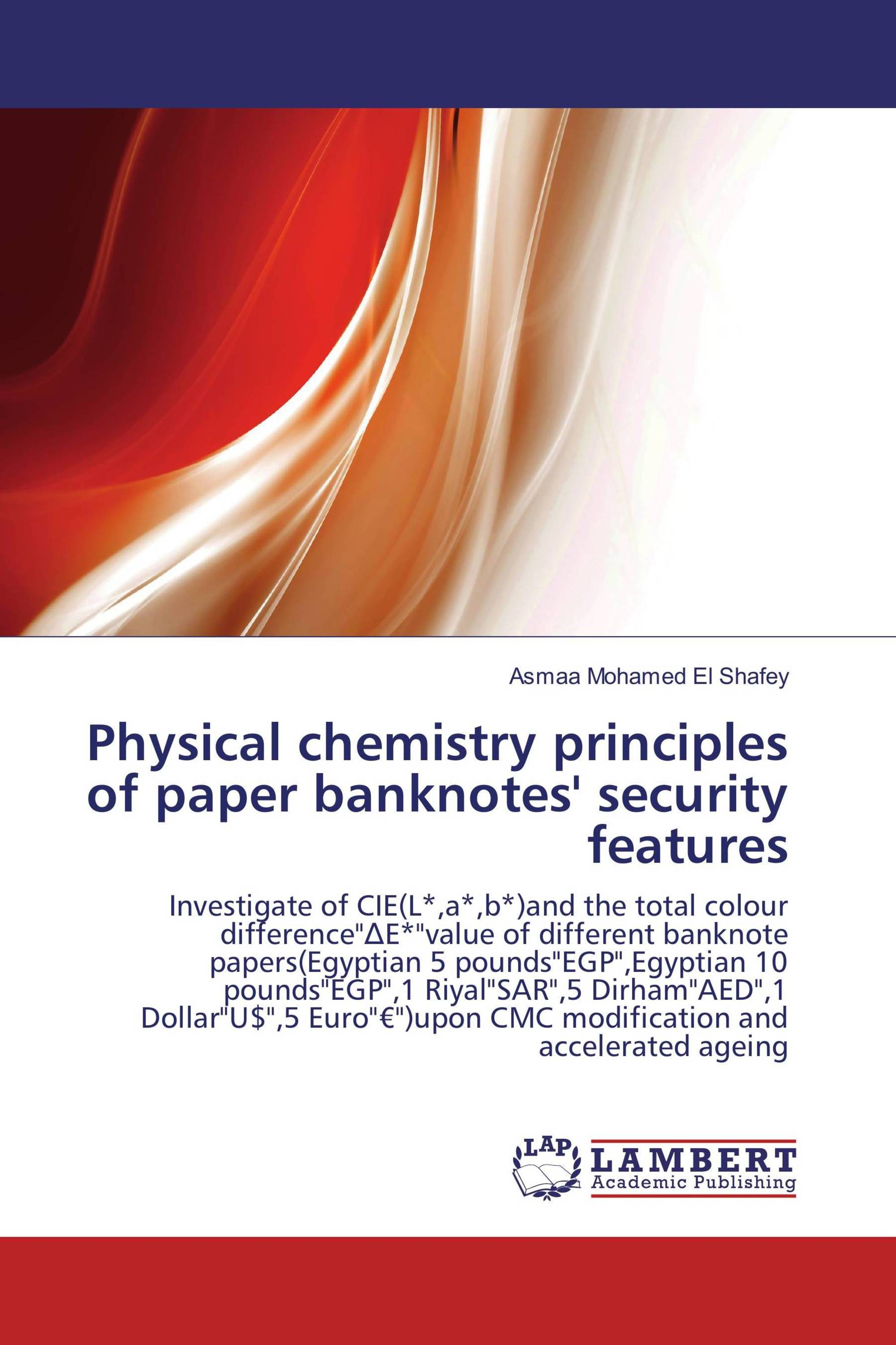 Physical chemistry principles of paper banknotes' security features