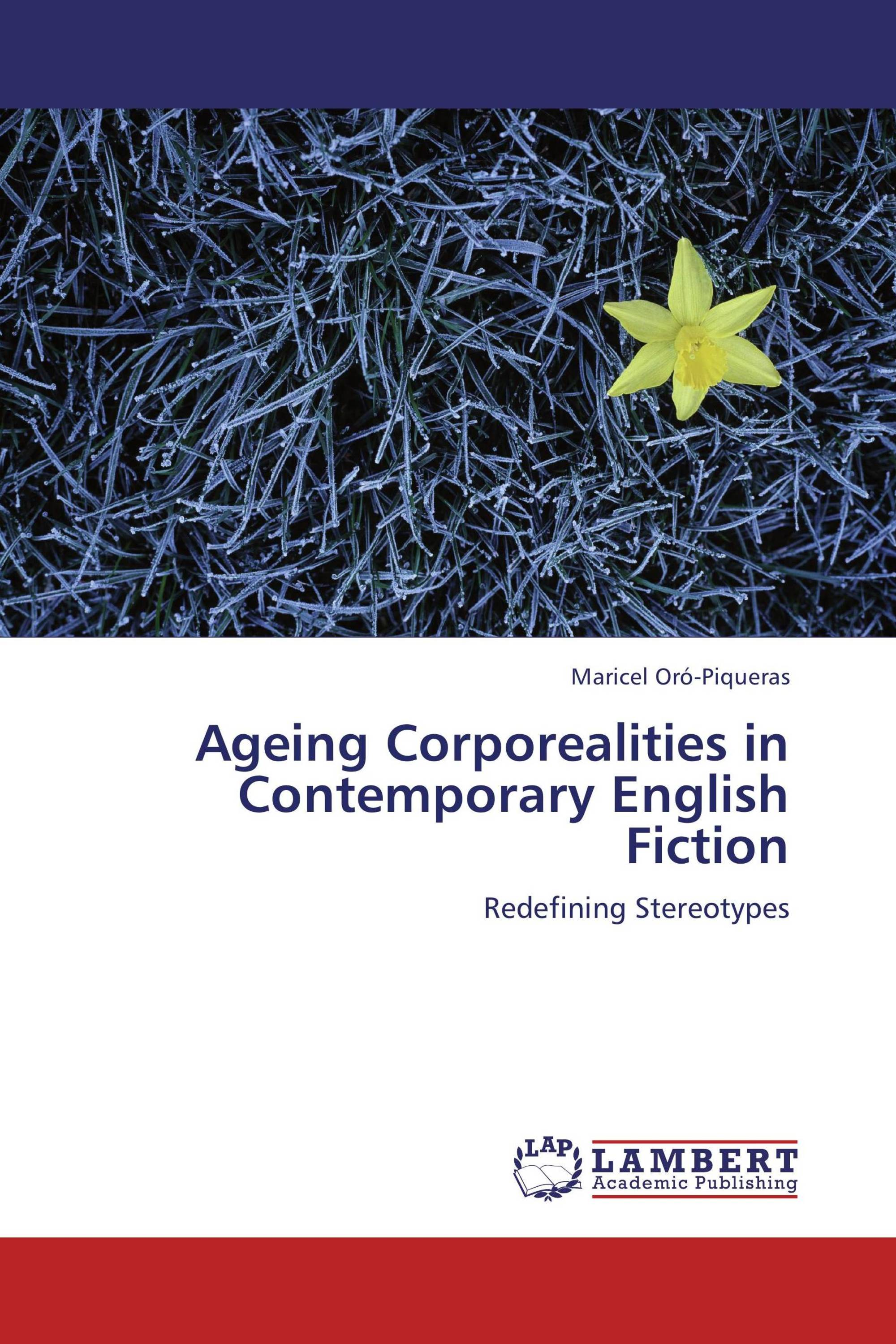 Ageing Corporealities in Contemporary English Fiction