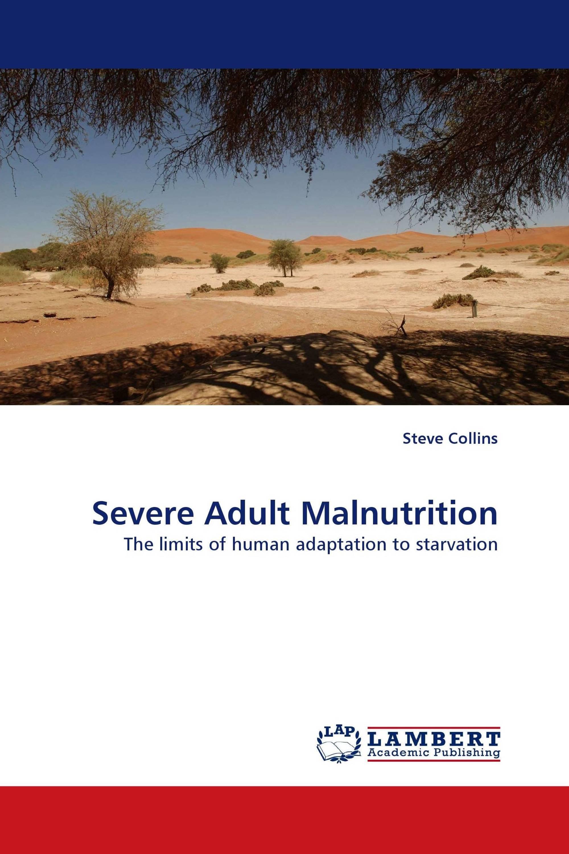 Severe Adult Malnutrition
