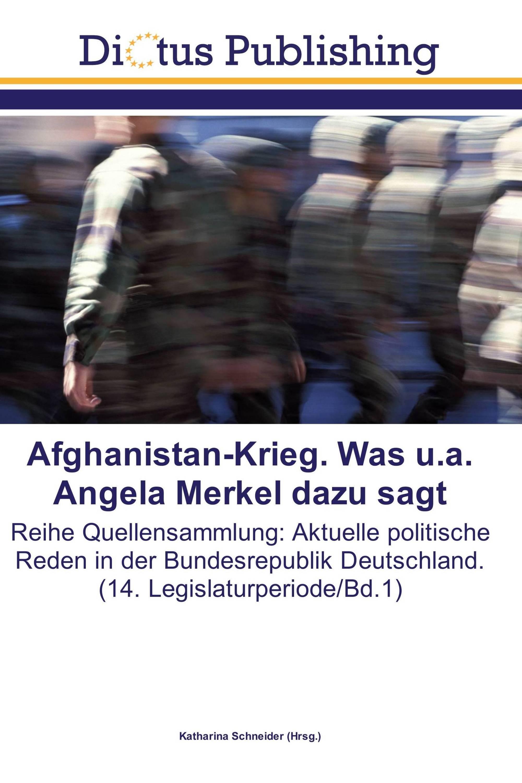 Afghanistan-Krieg. Was u.a. Angela Merkel dazu sagt