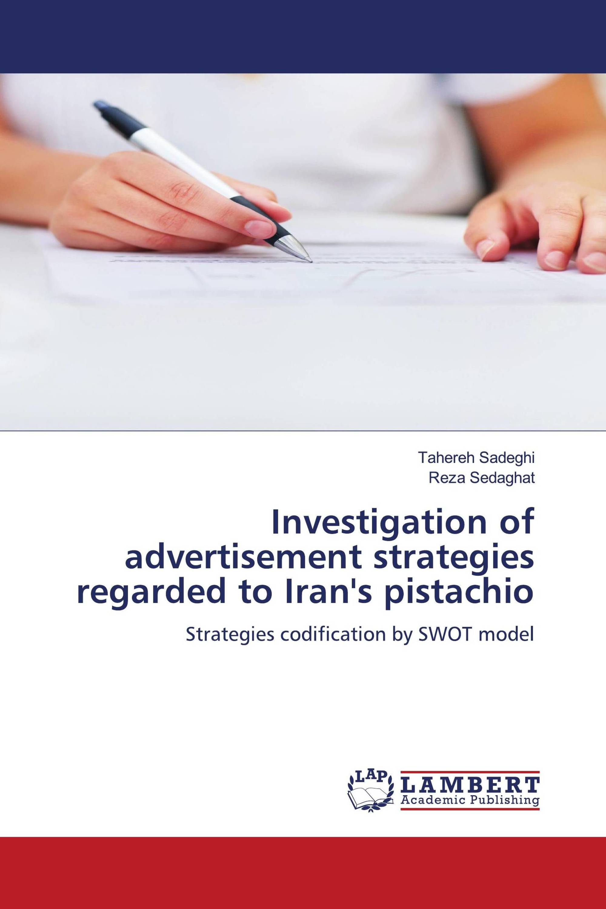 Investigation of advertisement strategies regarded to Iran's pistachio