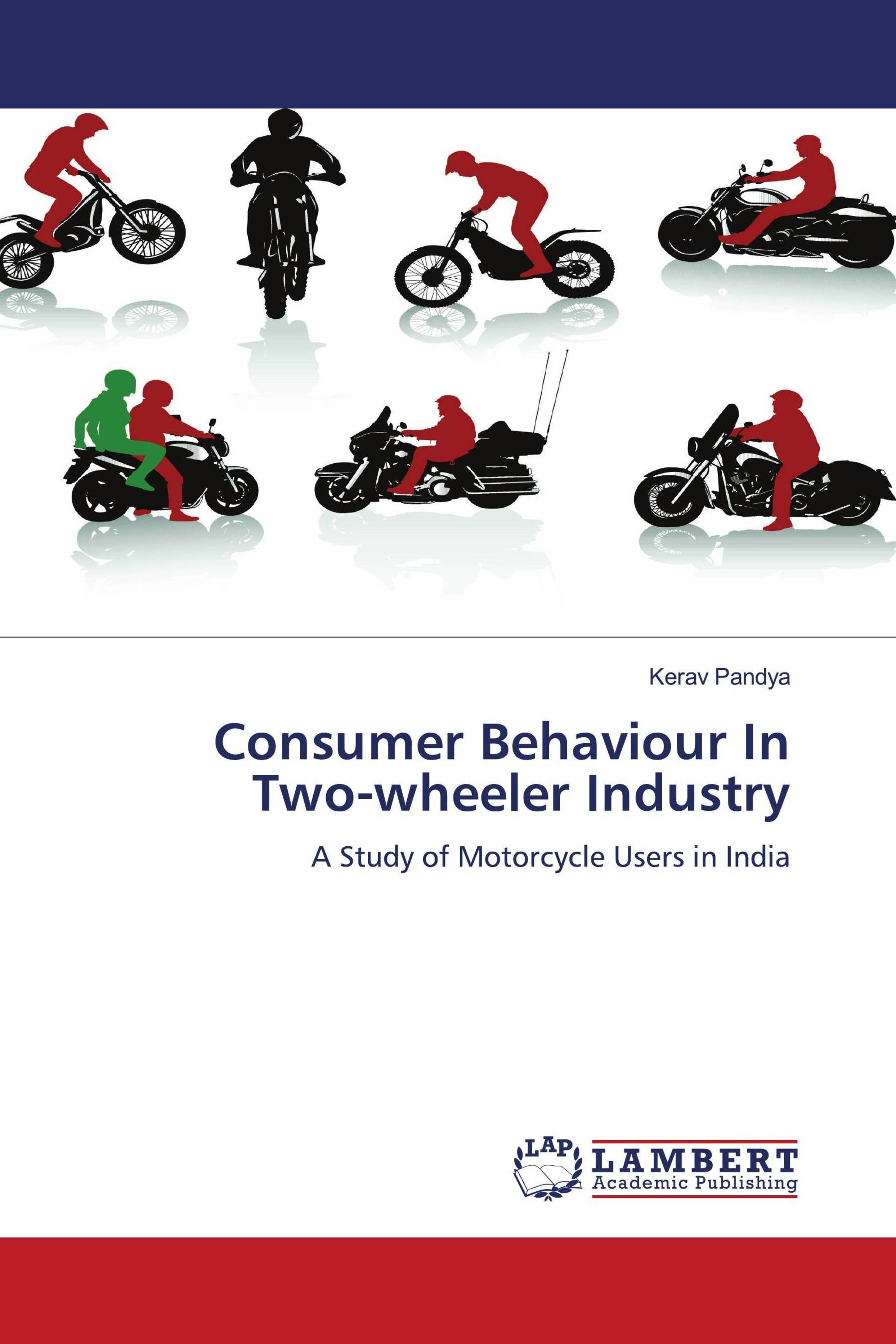 consumer buying behavior on two wheelers The research findings indicate the various characteristics of two wheeler consumer behavior in the ahmednagar city, maharashtra these observations if taken into consideration by the manufacturers will positively influence the sales as it would cater to the needs of the potential two wheeler consumers.