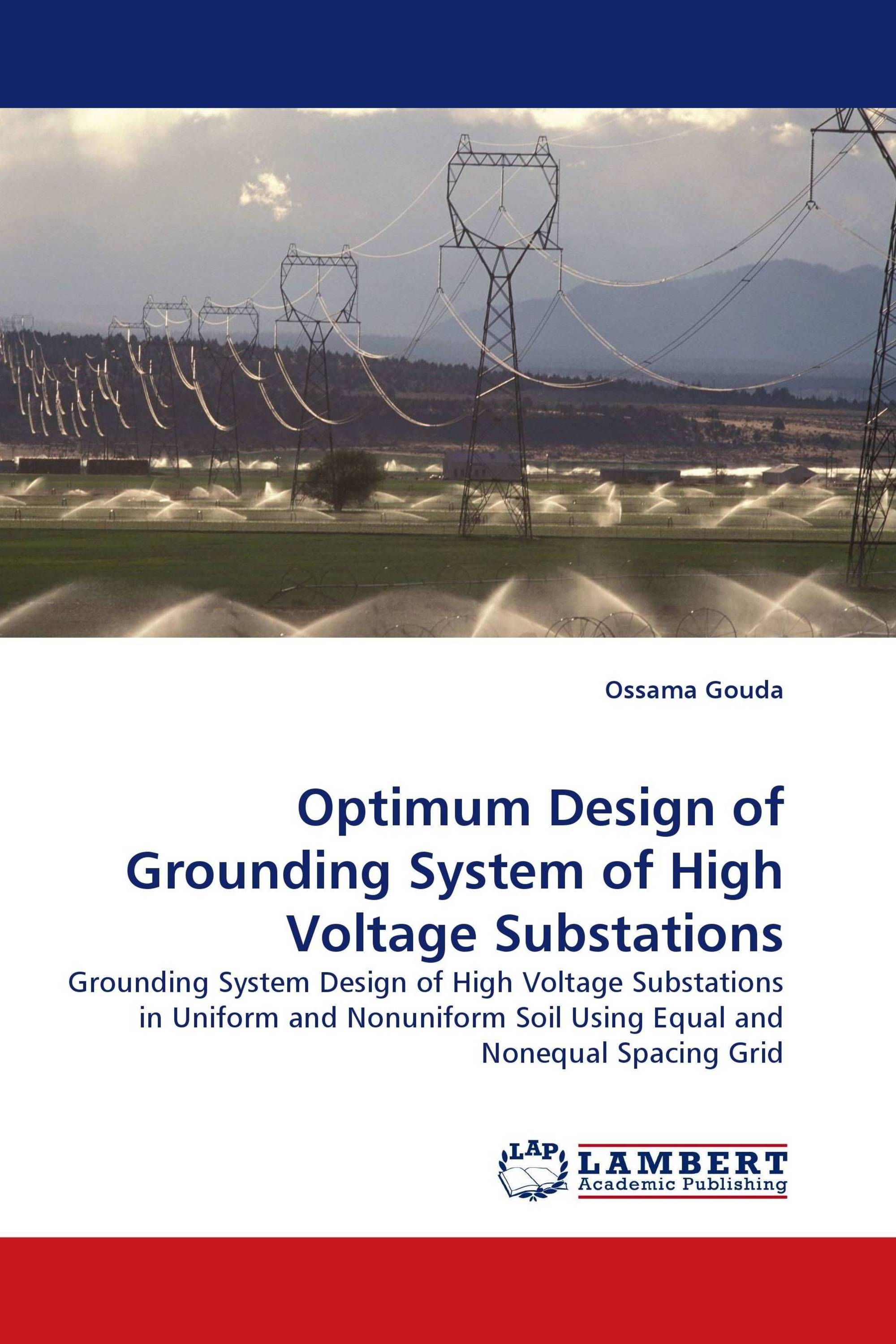 Optimum Design of Grounding System of High Voltage Substations