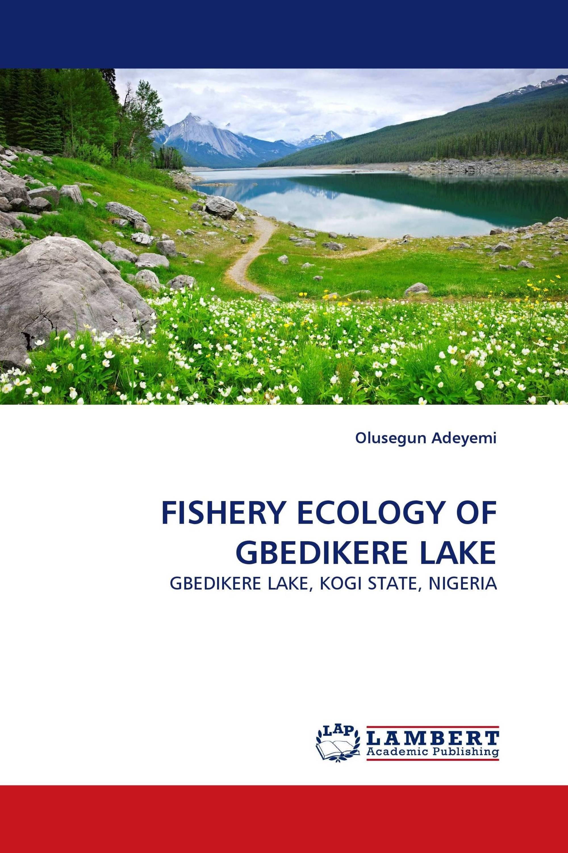 FISHERY ECOLOGY OF GBEDIKERE LAKE