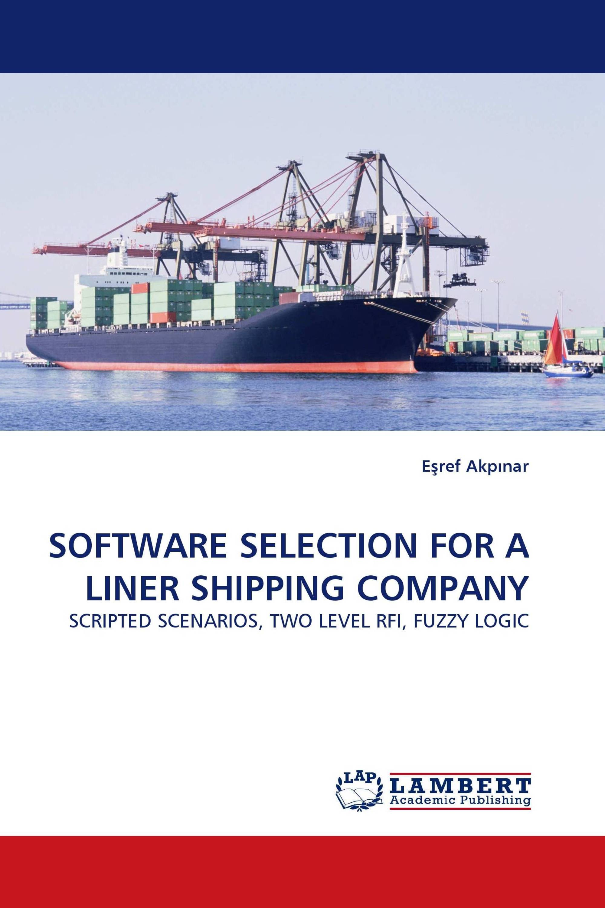 SOFTWARE SELECTION FOR A LINER SHIPPING COMPANY / 978-3-8443