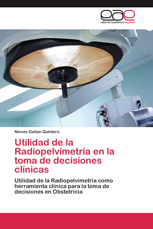 Utilidad de la Radiopelvimetría en la toma de decisiones clínicas