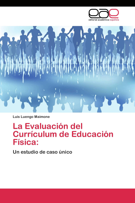 La Evaluación del Currículum de Educación Física: