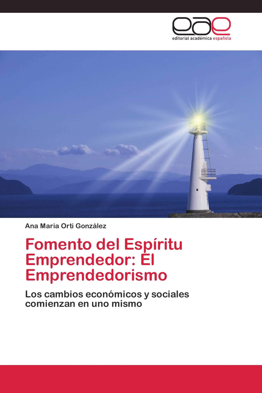 Fomento del Espíritu Emprendedor: El Emprendedorismo