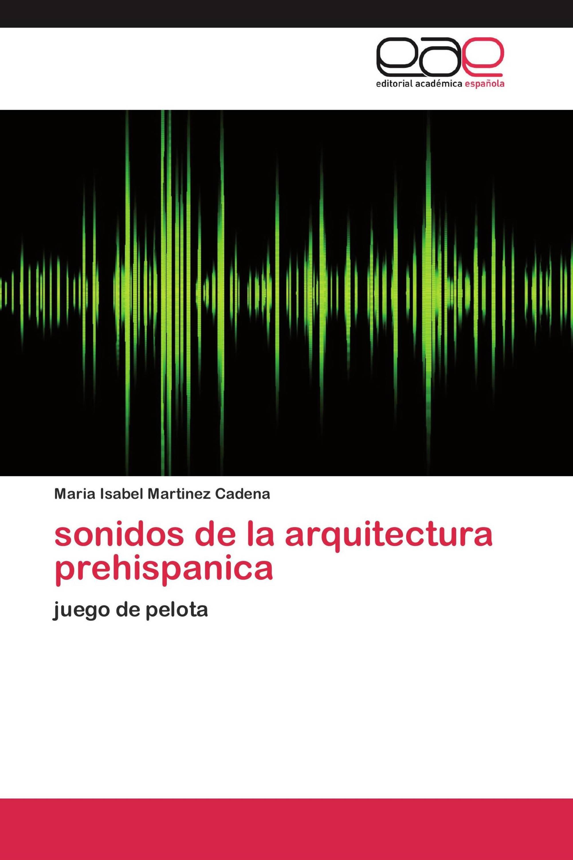 sonidos de la arquitectura prehispanica