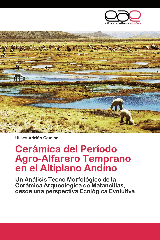 Cerámica del Período Agro-Alfarero Temprano en el Altiplano Andino