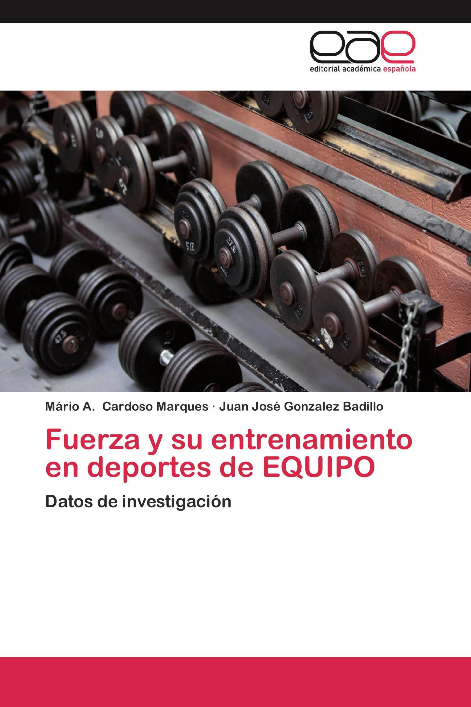 Fuerza y su entrenamiento en deportes de EQUIPO