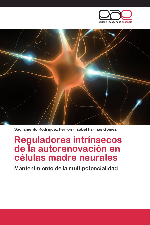 Reguladores intrínsecos de la autorenovación en células madre neurales