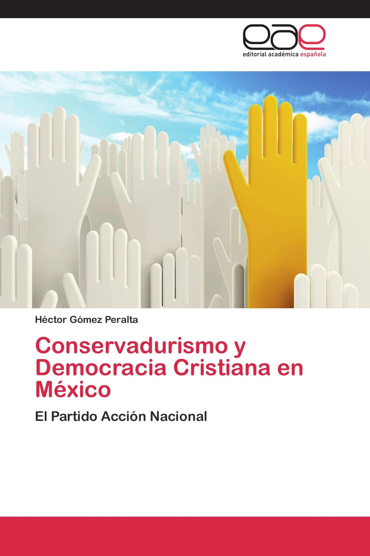 Conservadurismo y Democracia Cristiana en  México